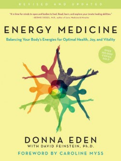 Energy Medicine Balancing Your Bodys Energies For Optimal Health Joy AndVitalityUpdated And E Xpanded