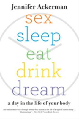 Sex sleep eat drink dream jennifer ackerman